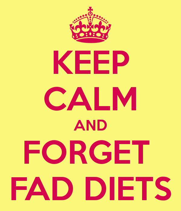 keep-calm-and-forget-fad-diets