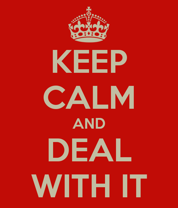 keep-calm-and-deal-with-it-211