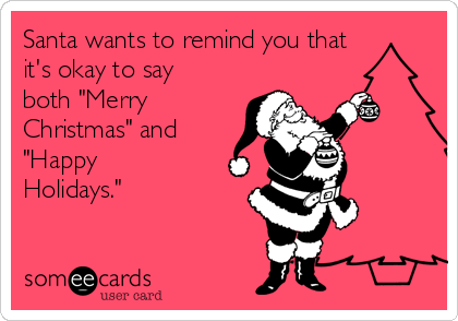 santa-wants-to-remind-you-that-its-okay-to-say-both-merry-christmas-and-happy-holidays--2156f