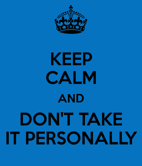 keep-calm-and-don-t-take-it-personally-6.png